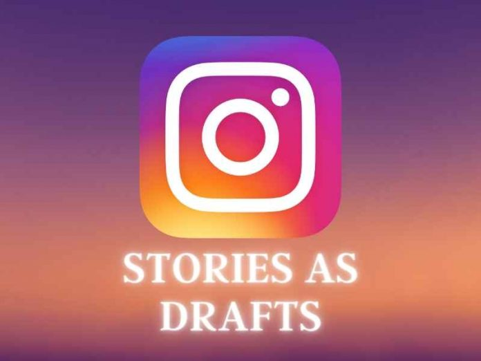 Instagram Stories As Drafts