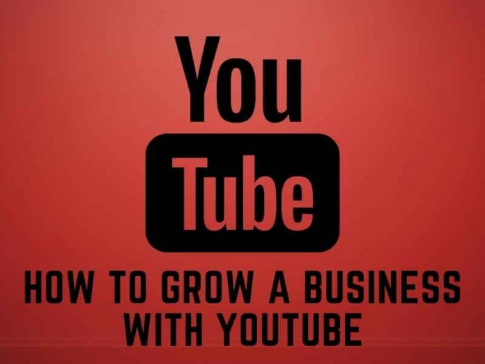How to Grow a Business With YouTube