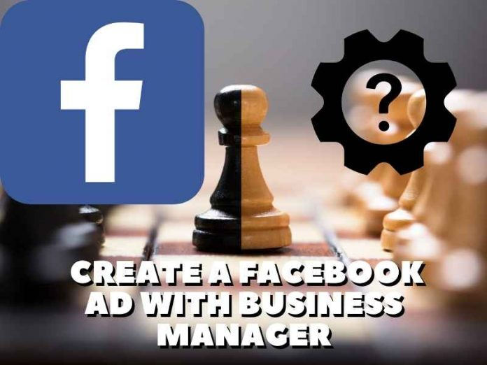 Create a Facebook Ad With Business Manager