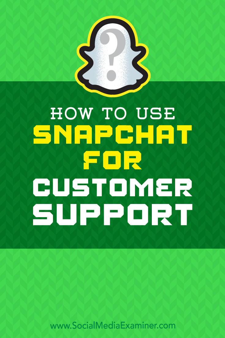How to Use Snapchat for Customer Support