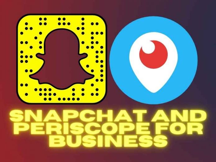 Snapchat and Periscope
