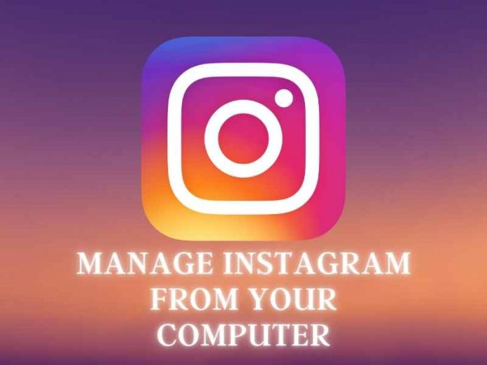 Manage Instagram From Your Computer