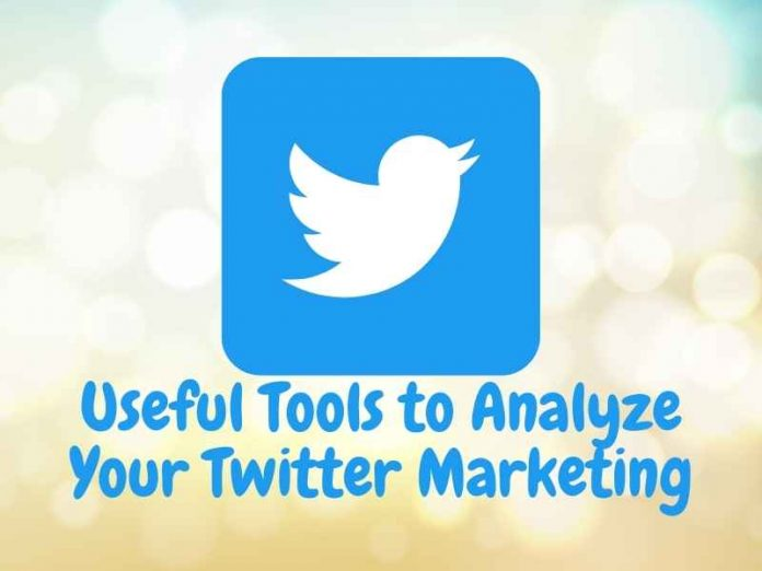 Useful Tools to Analyze Your Twitter Marketing